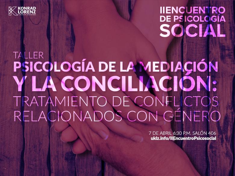 Taller: Psicología de la mediación y la conciliación, tratamiento de conflictos relacionados con género