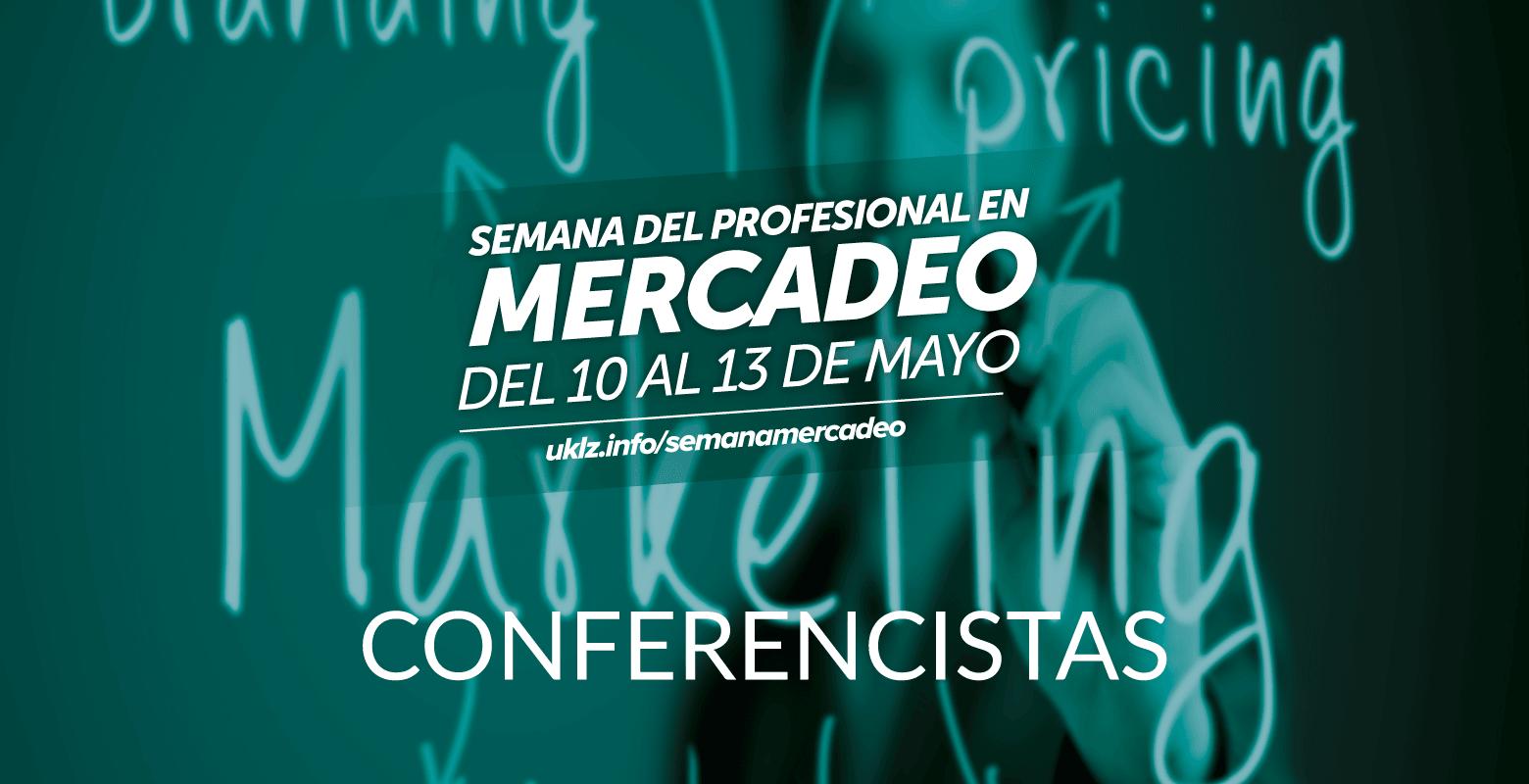 Conferencistas de la Semana del Profesional en Mercadeo
