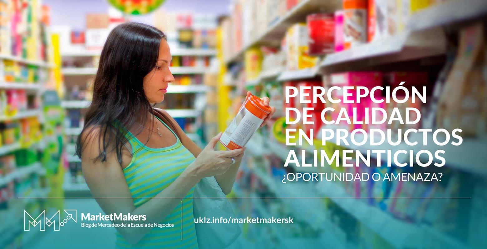 Percepción de calidad en productos alimenticios ¿oportunidad o amenaza?