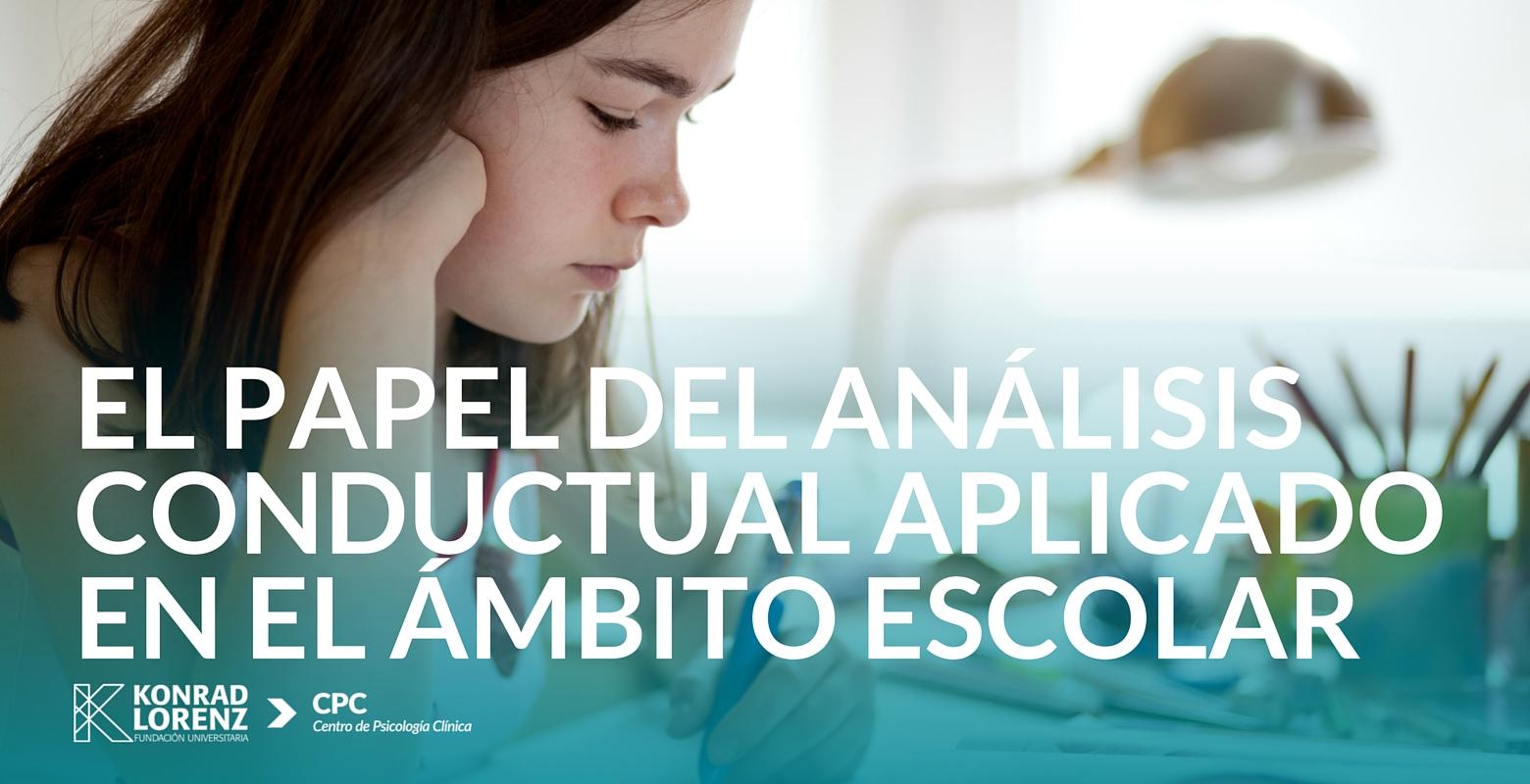 El papel del análisis conductual aplicado en el ámbito escolar