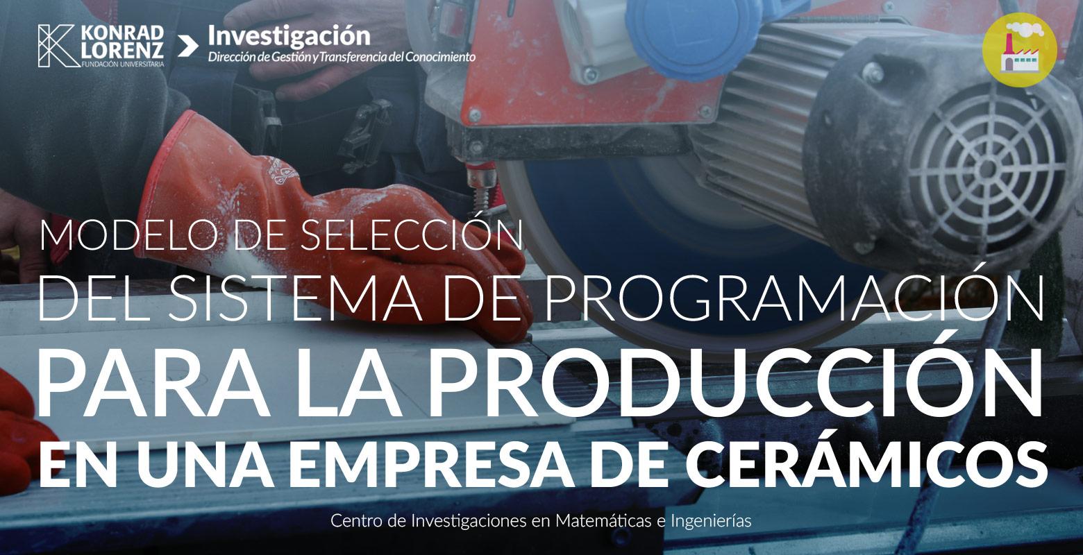 Modelo de selección del sistema de programación para la producción en una empresa de cerámicos