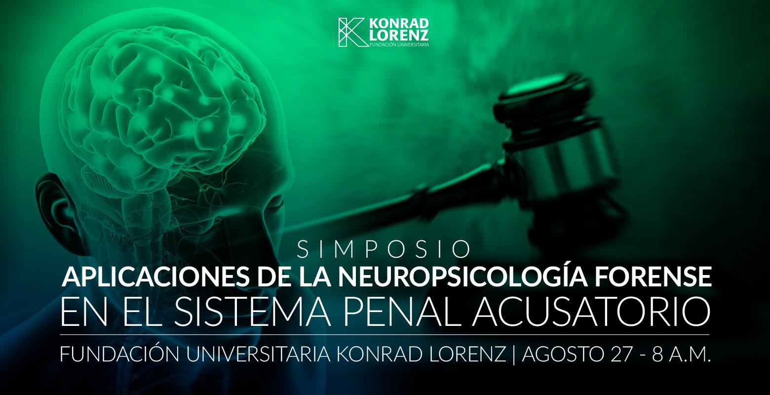 Simposio Aplicaciones de la Neuropsicología Forense en el Sistema Penal Acusatorio