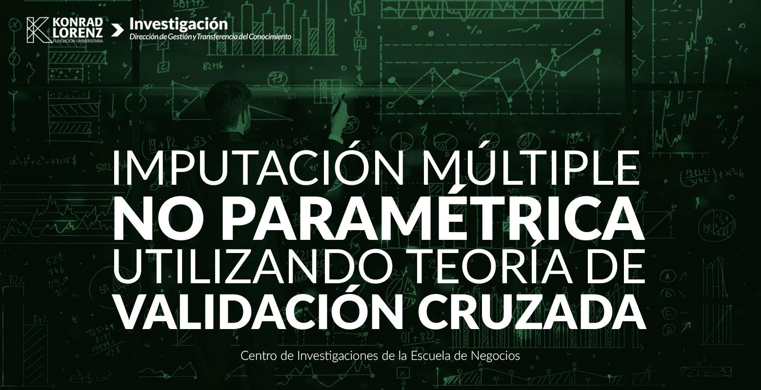 Imputación múltiple no paramétrica utilizando teoría de validación cruzada