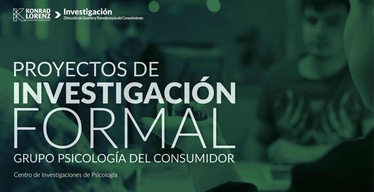 Proyectos de Investigación Formal, Grupo de Investigación en Psicología del Consumidor