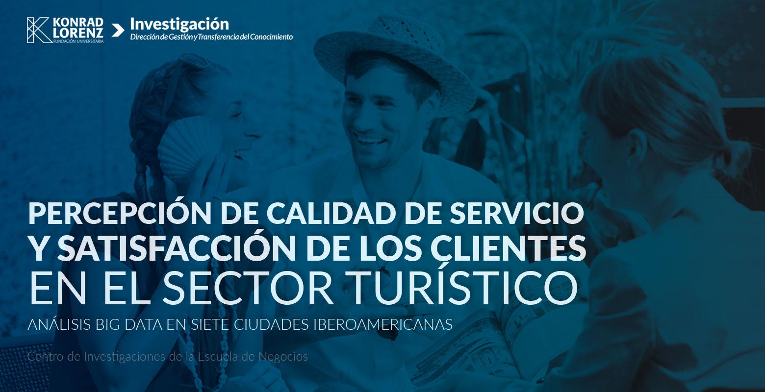 Percepción de calidad de servicio y satisfacción de los clientes en el sector turístico. Análisis Big Data en siete ciudades iberoamericanas
