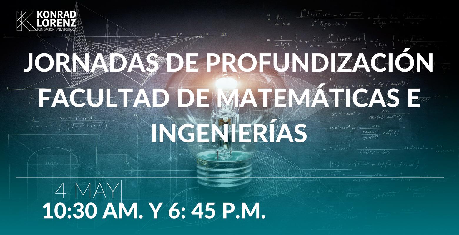 Jornadas de Profundización con Egresados y Estudiantes de la Facultad de Matemáticas e Ingenierías