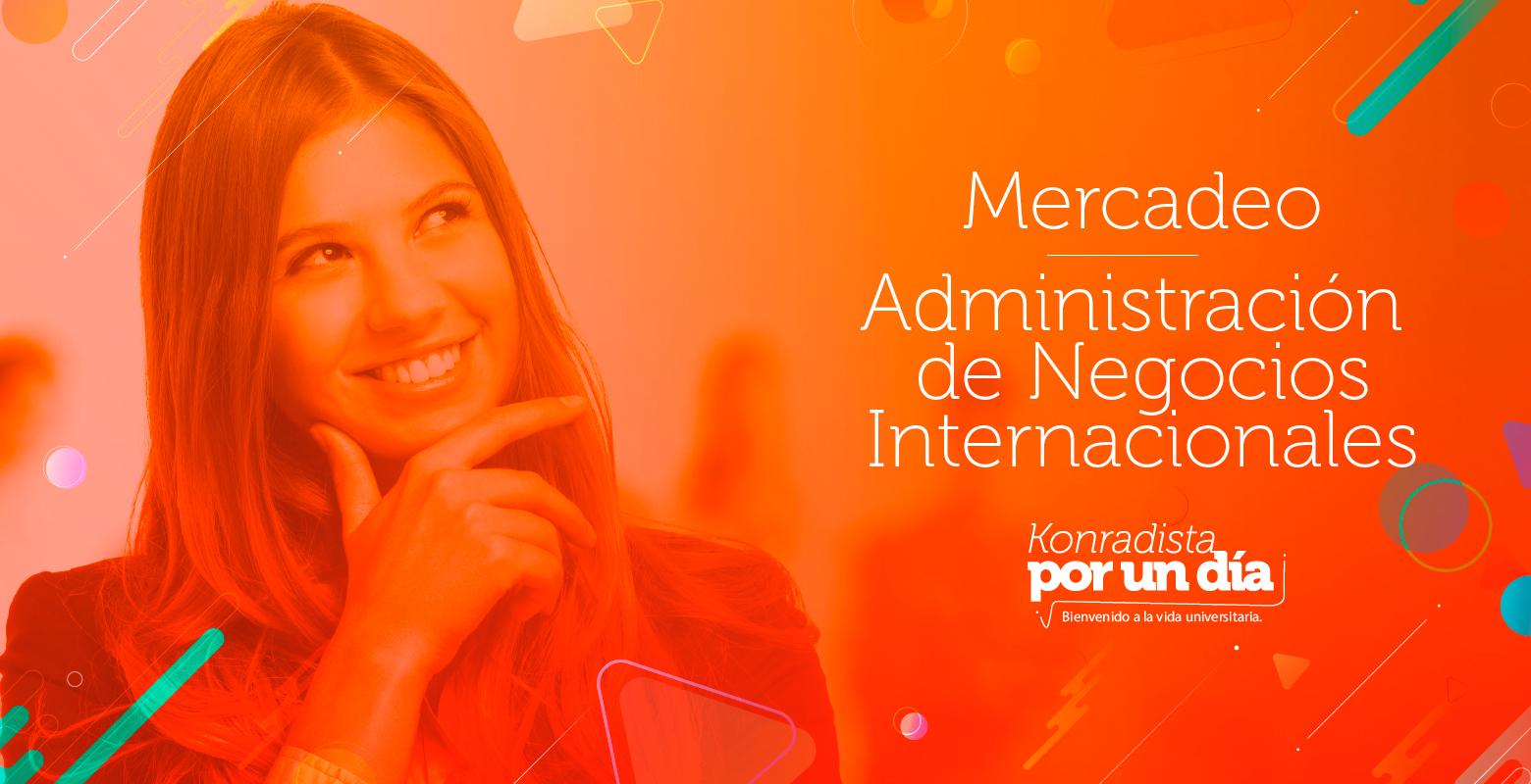 Universitario por un día en Mercadeo o Administración de Negocios Internacionales