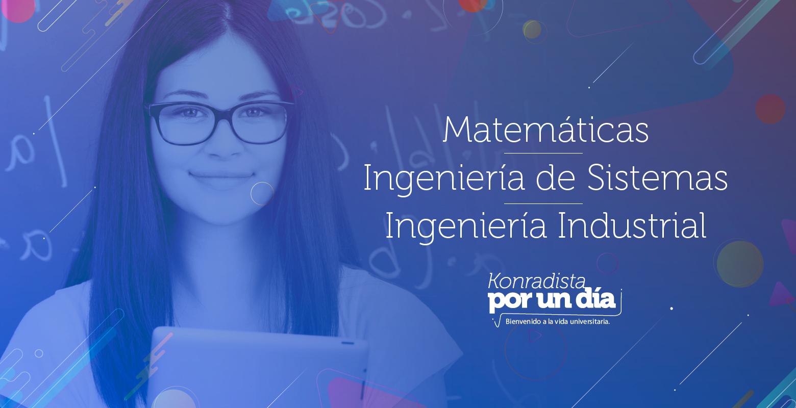 Universitario por un día en Matemáticas, Ingeniería de Sistemas o Ingeniería Industrial