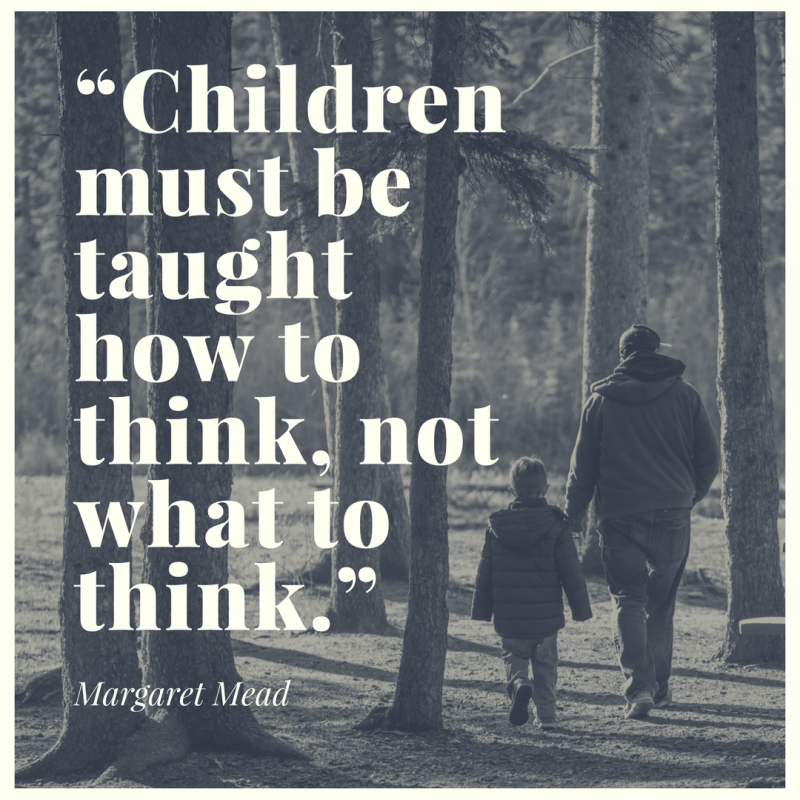 """Children must be taught how to think  not what to think."""