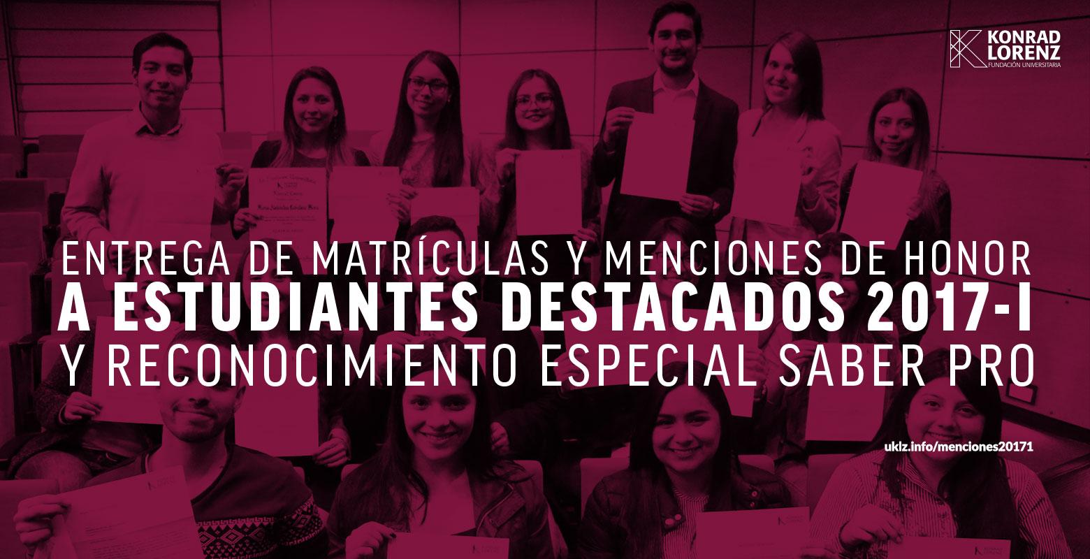 Entrega de Matrículas y Menciones de Honor a Estudiantes Destacados 2017-1
