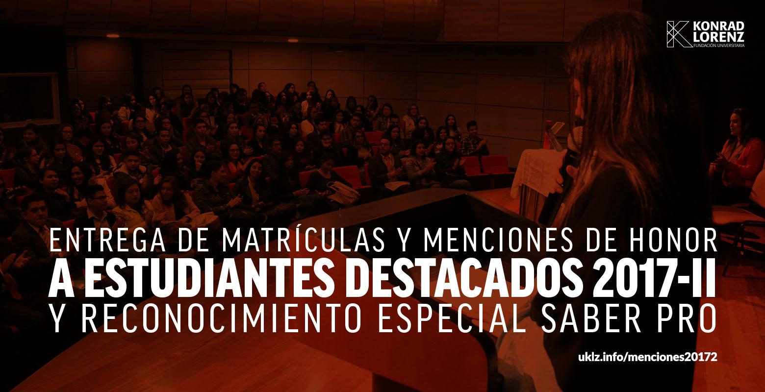 Entrega de Matrículas y Menciones de Honor a Estudiantes Destacados 2017-II