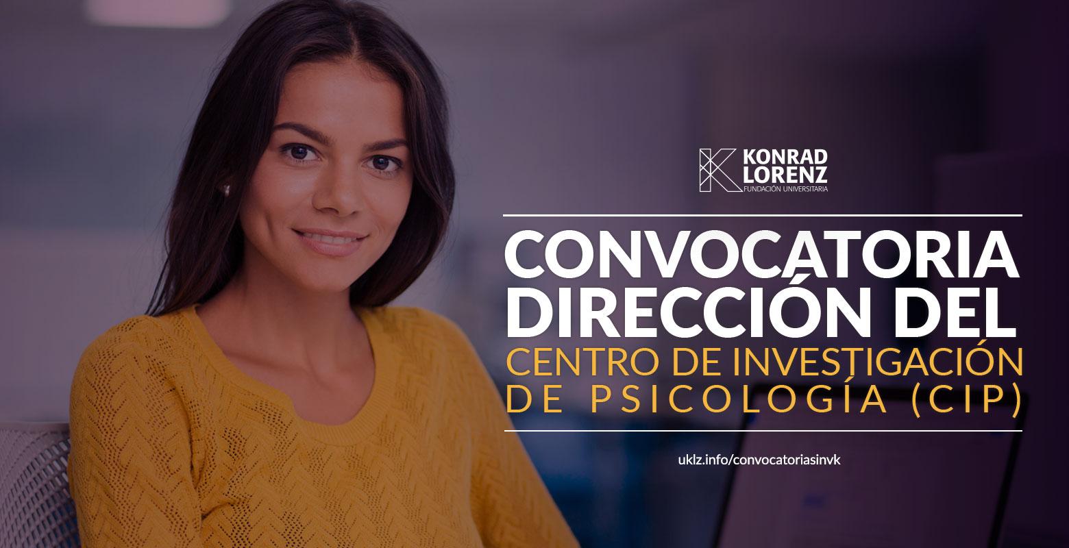 Convocatoria abierta para vincular un Director(a) del Centro de Investigación de Psicología (CIP)