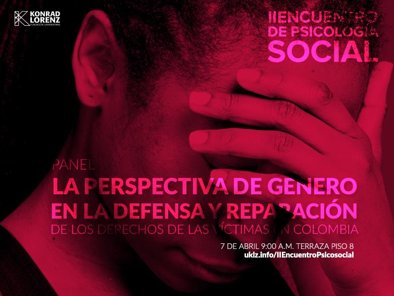 Panel: La perspectiva de género en la defensa y reparación de los derechos de las víctimas en Colombia