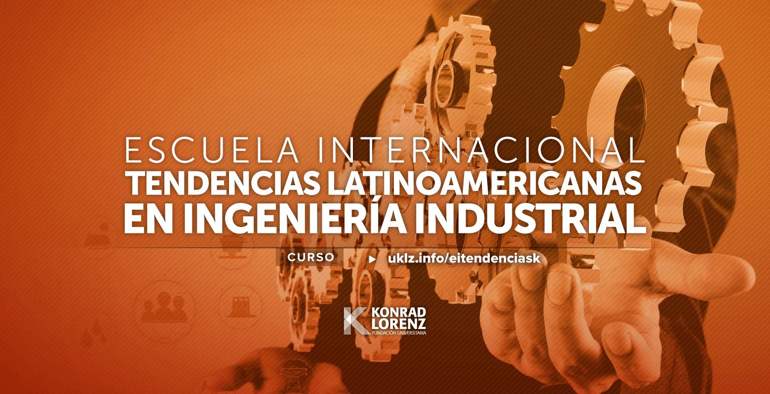 Escuela Internacional Tendencias Latinoamericanas en Ingeniería Industrial
