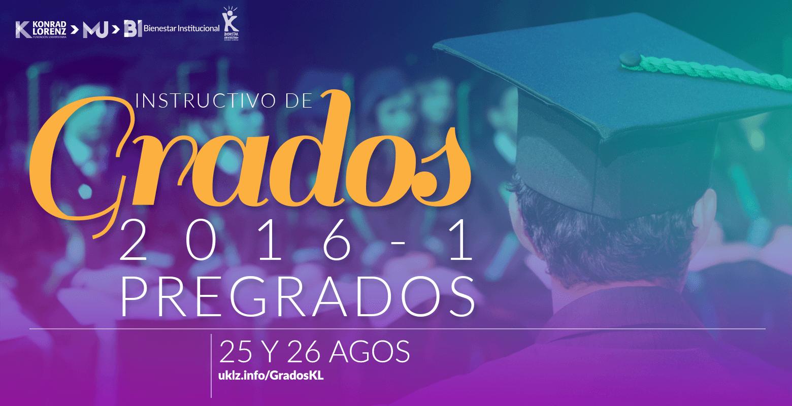 Instructivo de Grados para las Ceremonias de agosto de 2016 (Programas de Pregrado)