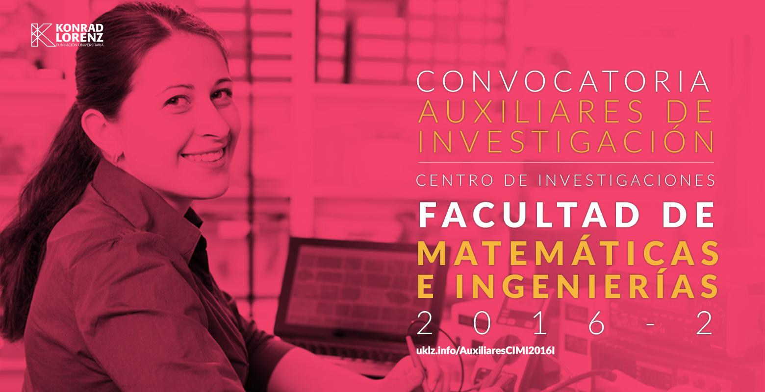 Convocatoria para Auxiliares de Investigación Centro de Investigaciones Facultad de Matemáticas e Ingenierías CIMI 2016-2 (cerrada)