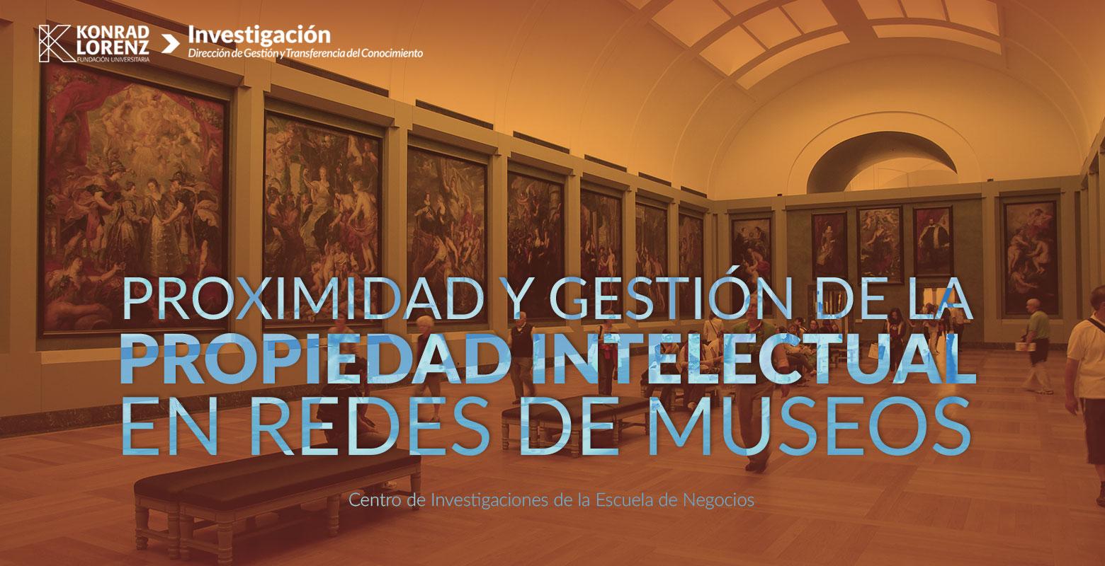 Proximidad y gestión de la propiedad intelectual en redes de museos