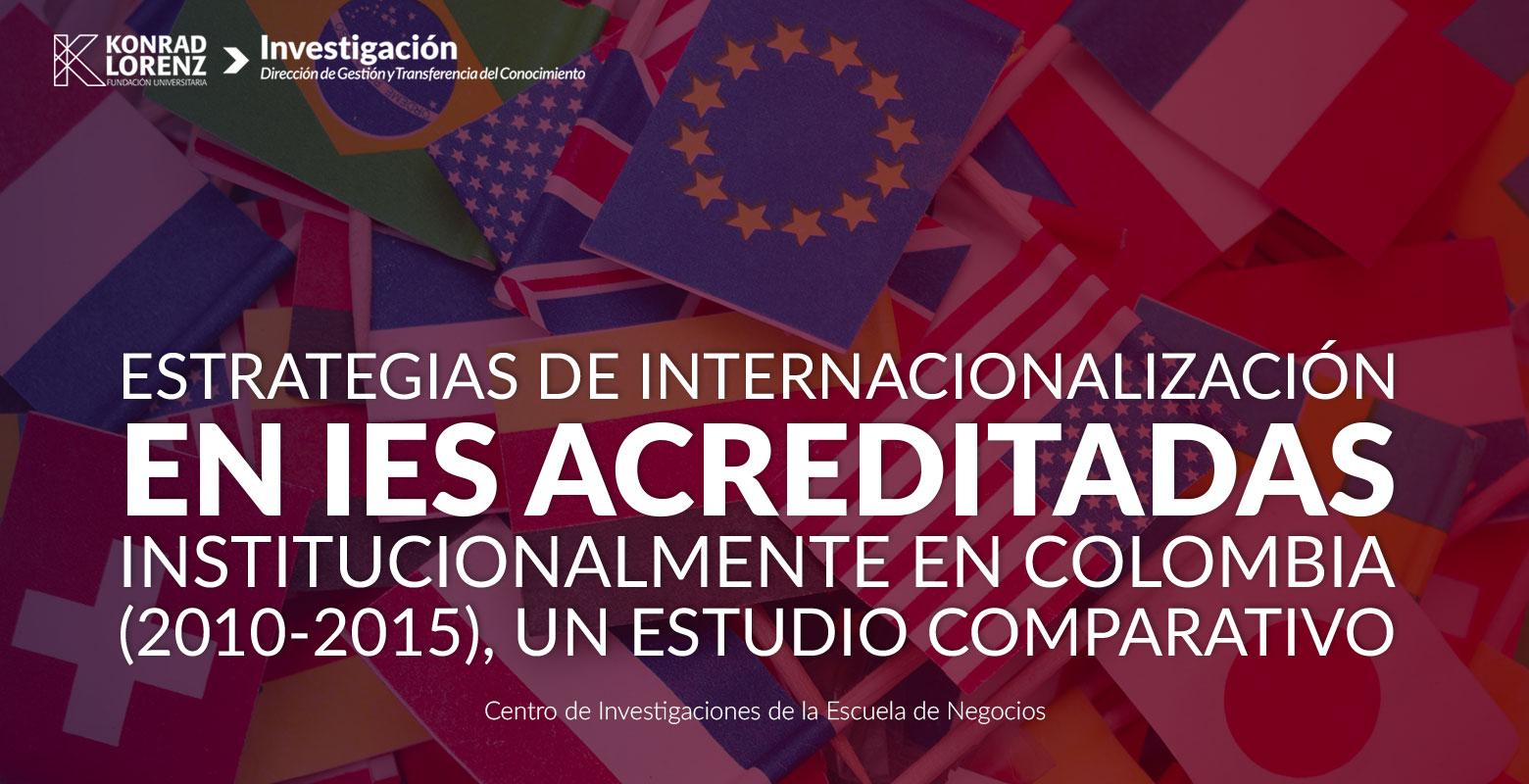 Estrategias de internacionalización en IES acreditadas institucionalmente en Colombia (2010-2015), un estudio comparativo