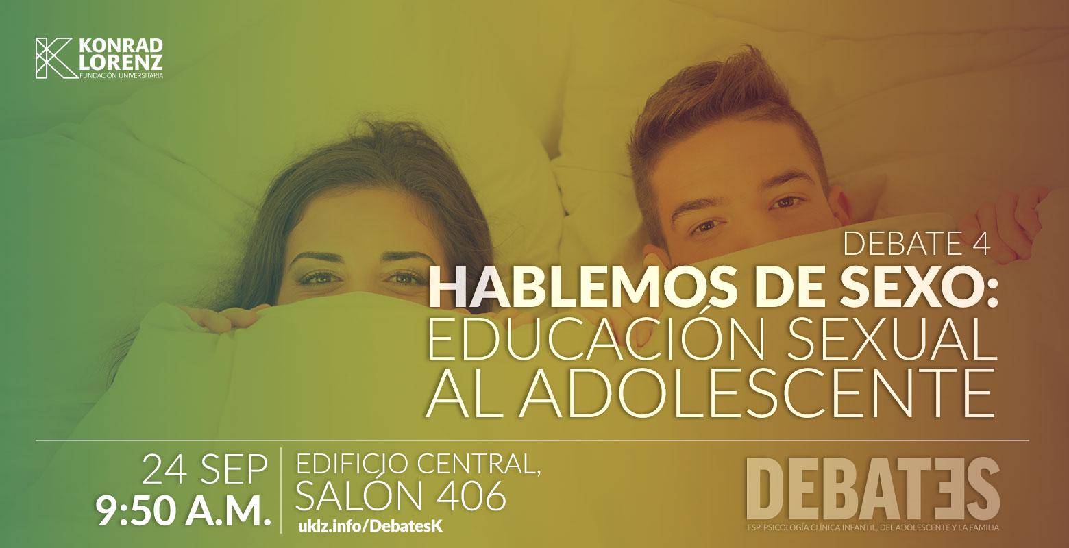 Debate: Hablemos de sexo: educación sexual al adolescente