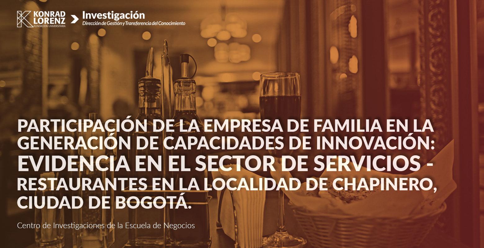 Participación de la empresa de familia en la generación de capacidades de innovación: Evidencia en el sector de servicios – Restaurantes en la localidad de Chapinero, ciudad de Bogotá