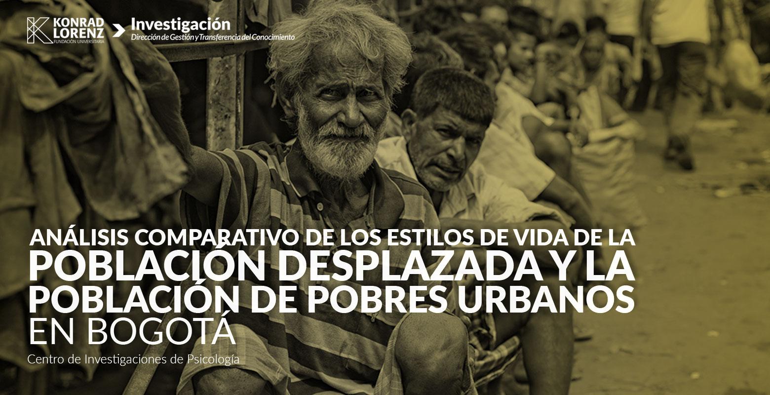 Análisis comparativo de los estilos de vida de la población desplazada y la población de pobres urbanos en Bogotá