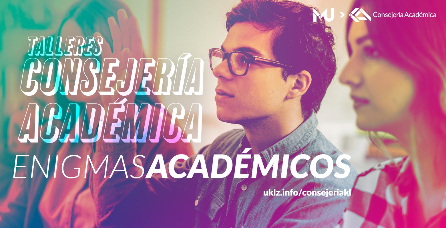 Enigmas Académicos- Talleres Consejería Académica