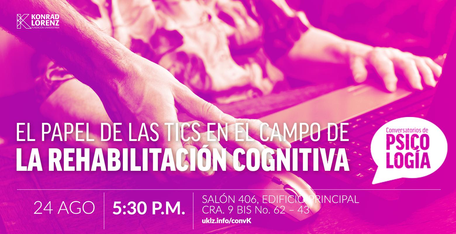 Conversatorio: El papel de las TICs en el campo de la rehabilitación cognitiva | Psicología