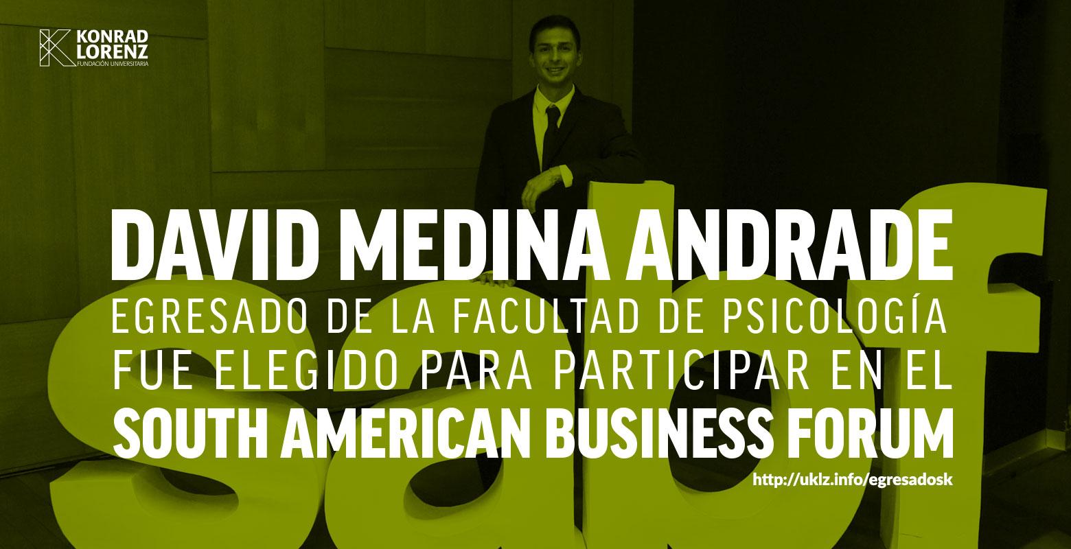 David Medina Andrade egresado de la Facultad de Psicología fue elegido para el South American BuSiness Forum