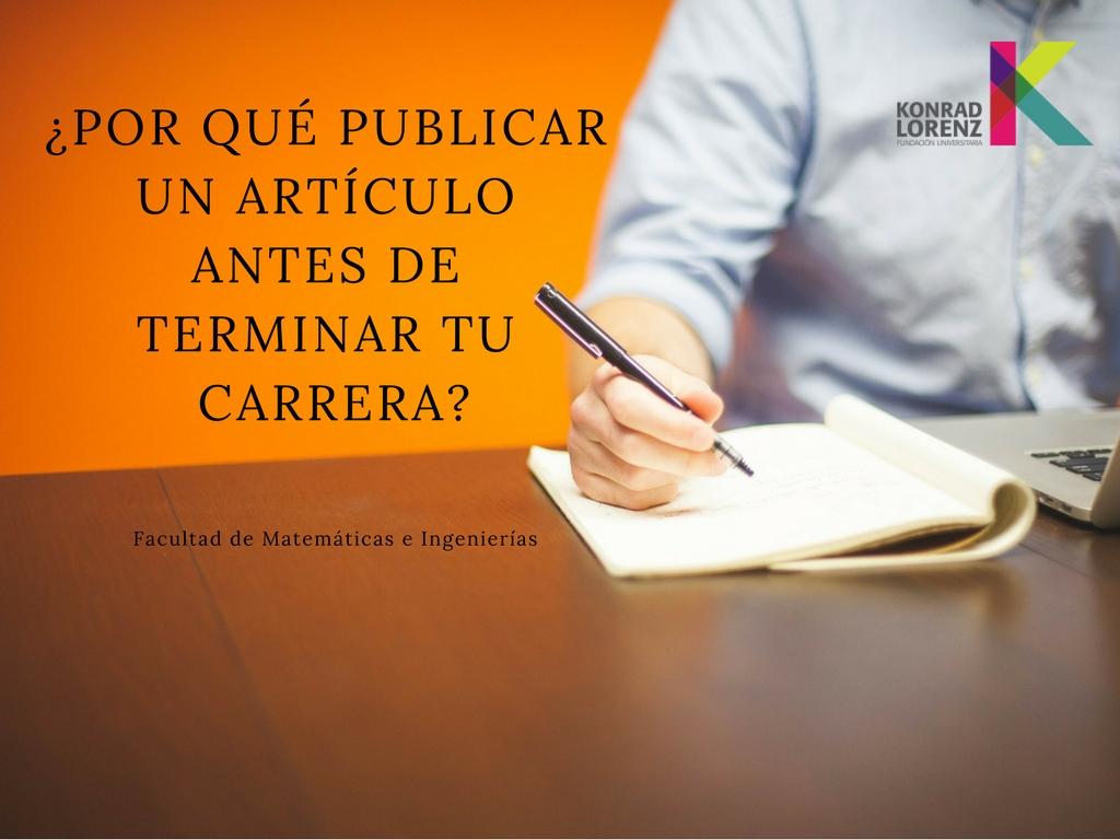 ¿Por qué publicar un artículo antes de terminar tu carrera?