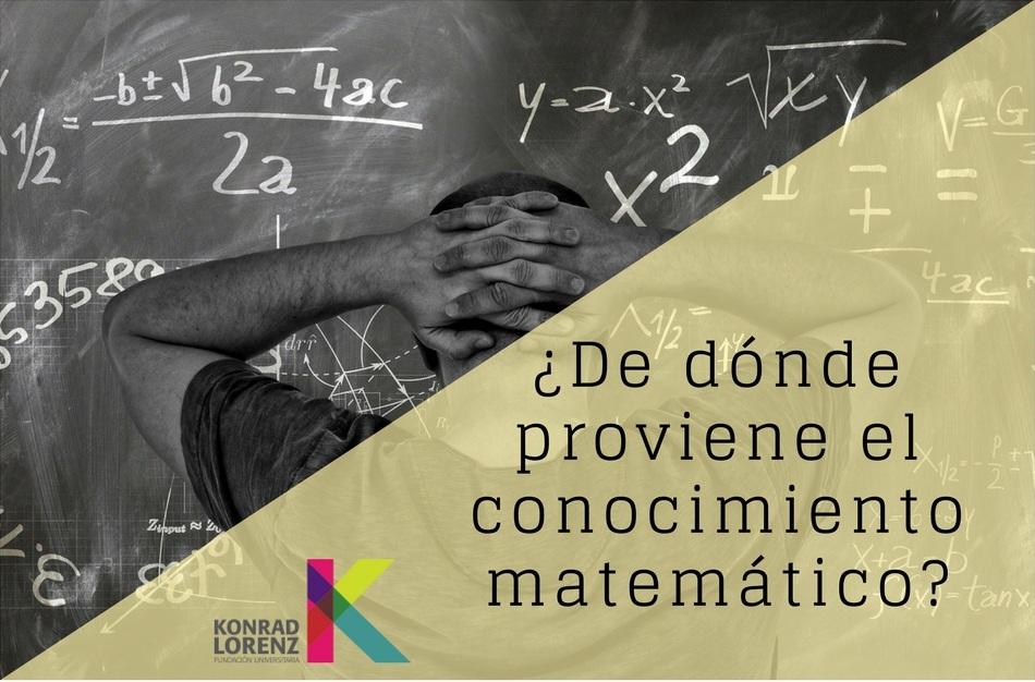 ¿De dónde proviene el conocimiento matemático?