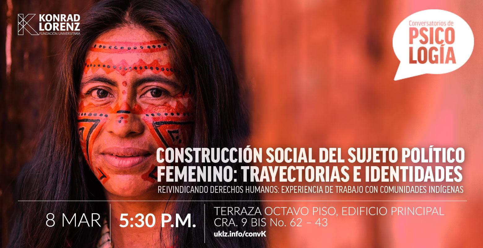 Conversatorio: Construcción social del sujeto político femenino, trayectorias e identidades