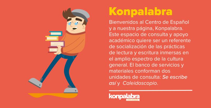 Konpalabra, nuevo espacio de consulta sobre escritura y habilidades comunicativas