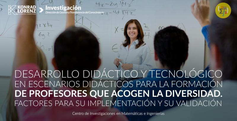 Desarrollo didáctico y tecnológico en escenarios didácticos para la formación de profesores que acogen la diversidad factores para su implementación y su validación