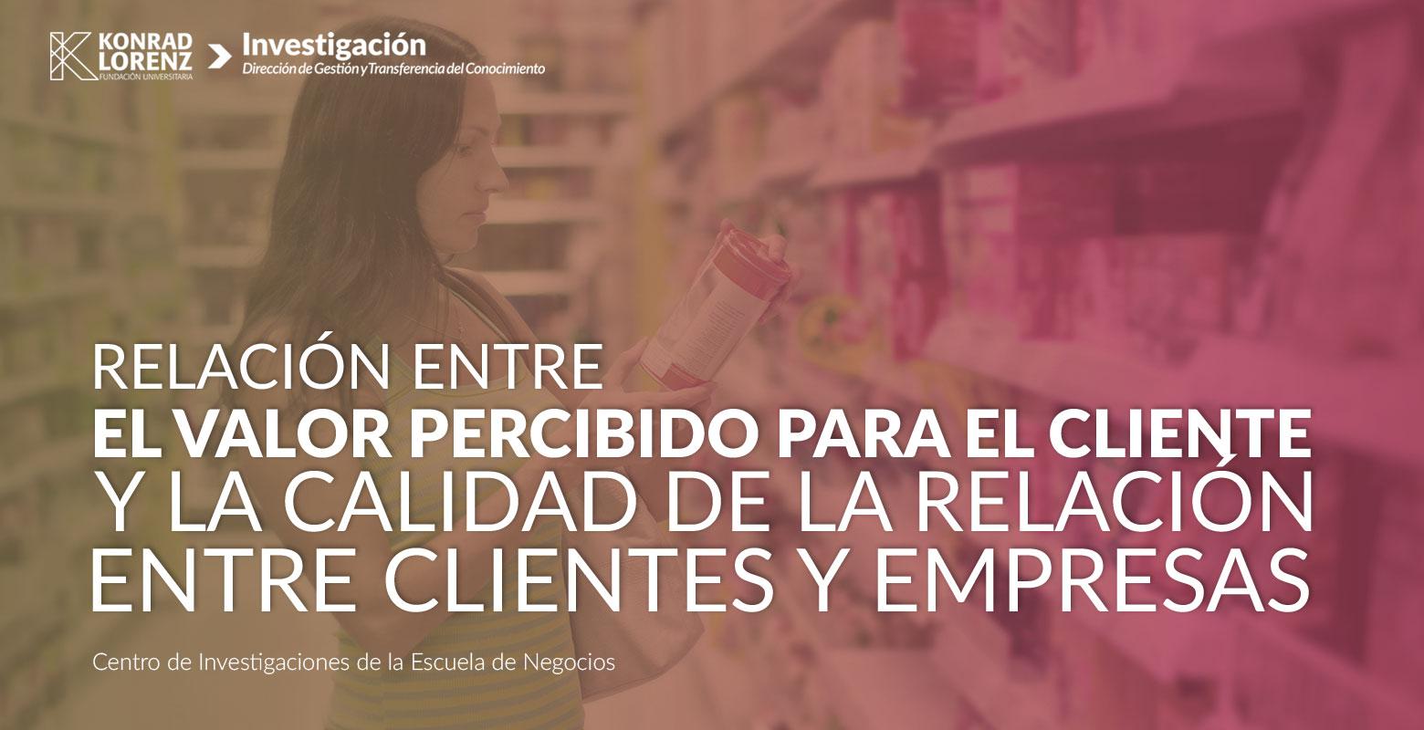 Relación entre el valor percibido para el cliente y la calidad de la relación entre clientes y empresas