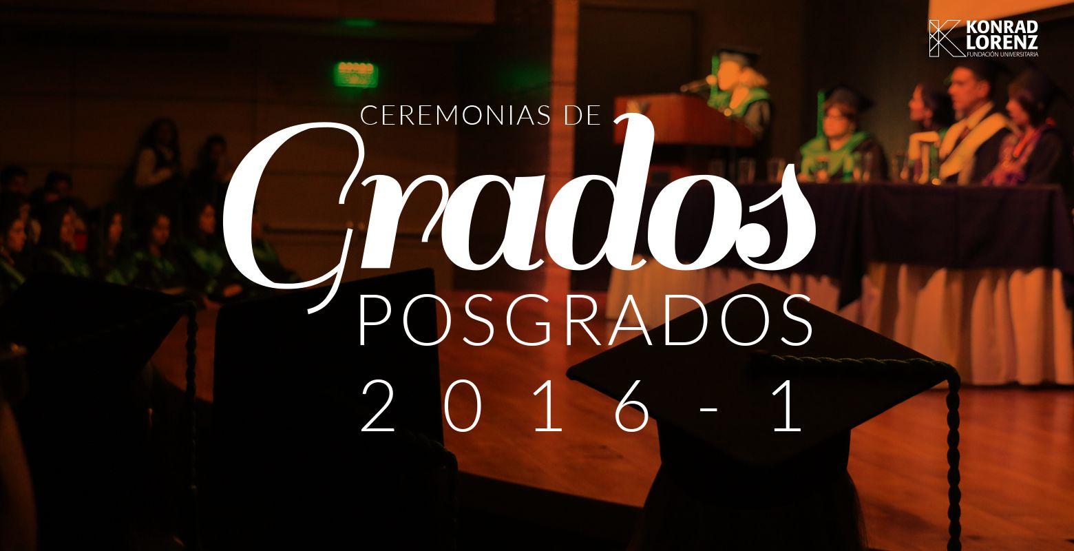 Ceremonia de graduación de posgrados, promoción 2016 - I