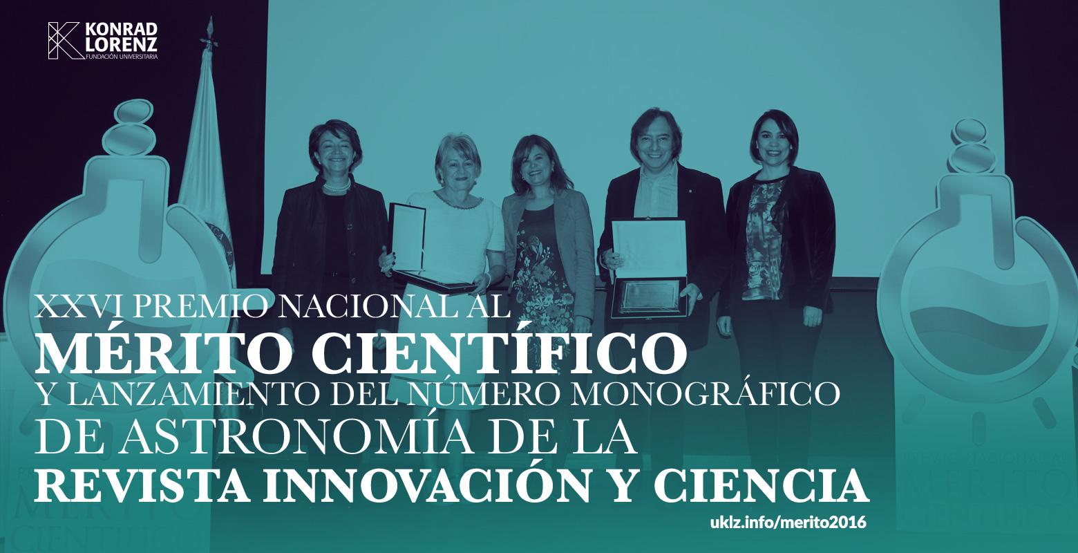 Premio al Mérito Científico 2016 y lanzamiento del número monográfico en astronomía Revista Innovación & Cienci