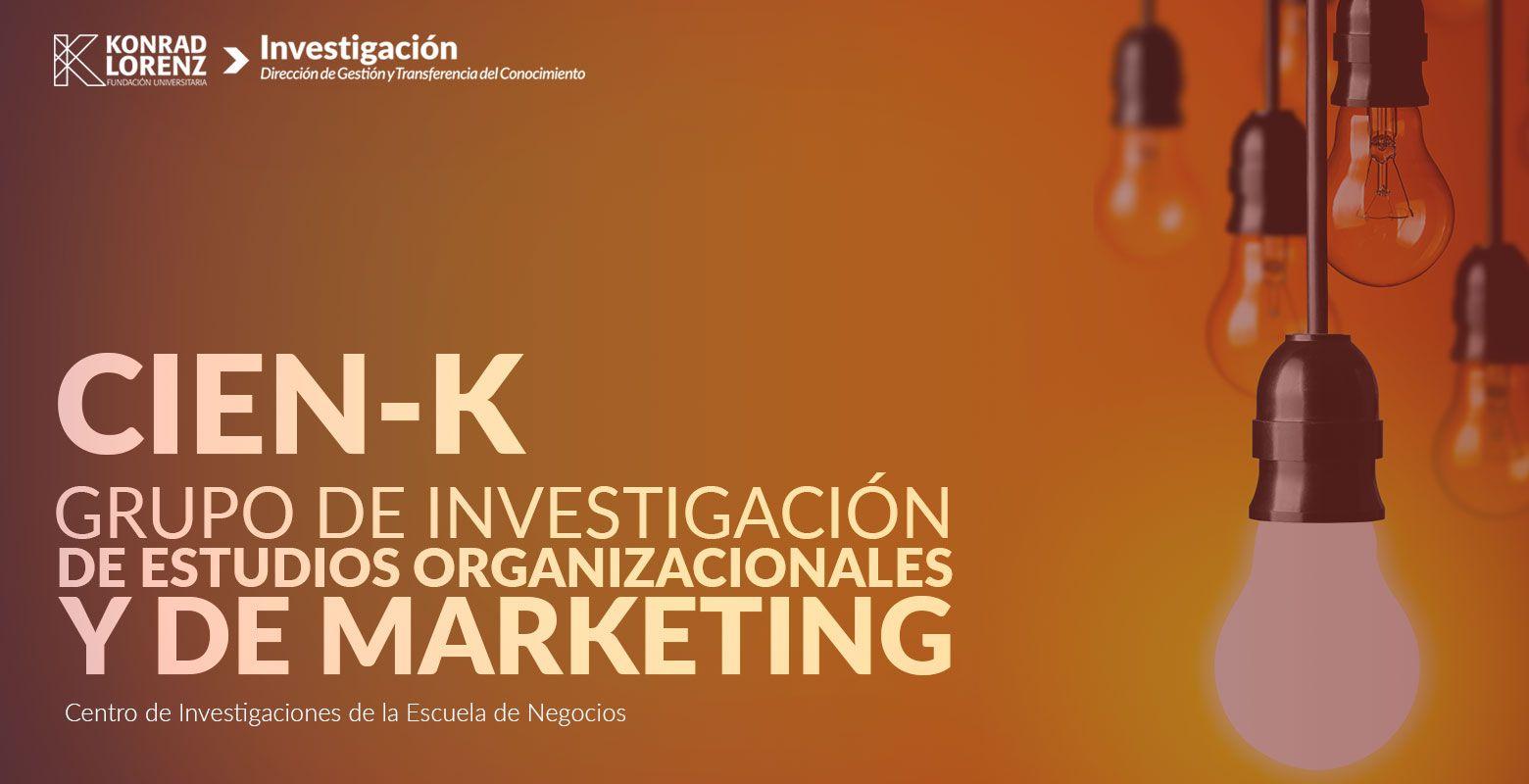 Grupo de Investigación de Estudios Organizacionales y de Marketing CIEN-K