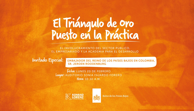 """Conferencia """"El Triángulo de oro puesto en la práctica. El involucramiento del sector público, el empresariado y la academia para el desarrollo."""""""