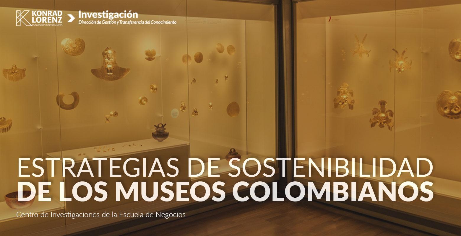 Estrategias de sostenibilidad de los museos colombianos