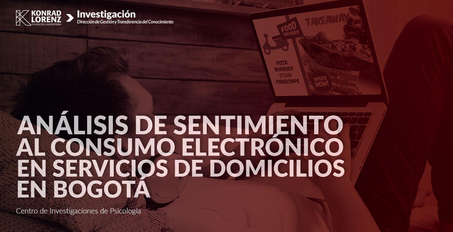 Análisis de sentimiento al consumo electrónico en servicios de domicilios en Bogotá.