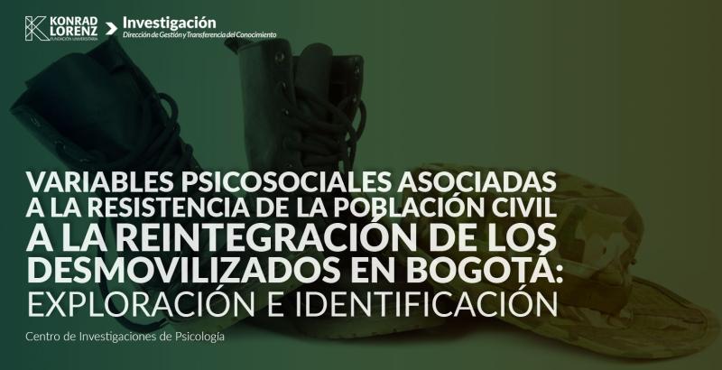 2016_02_24_variables_psicosociales_asociadas_a_la_resistencia_de_la_poblacion_civil_a_la_reintegracion_de_los_desmovilizados