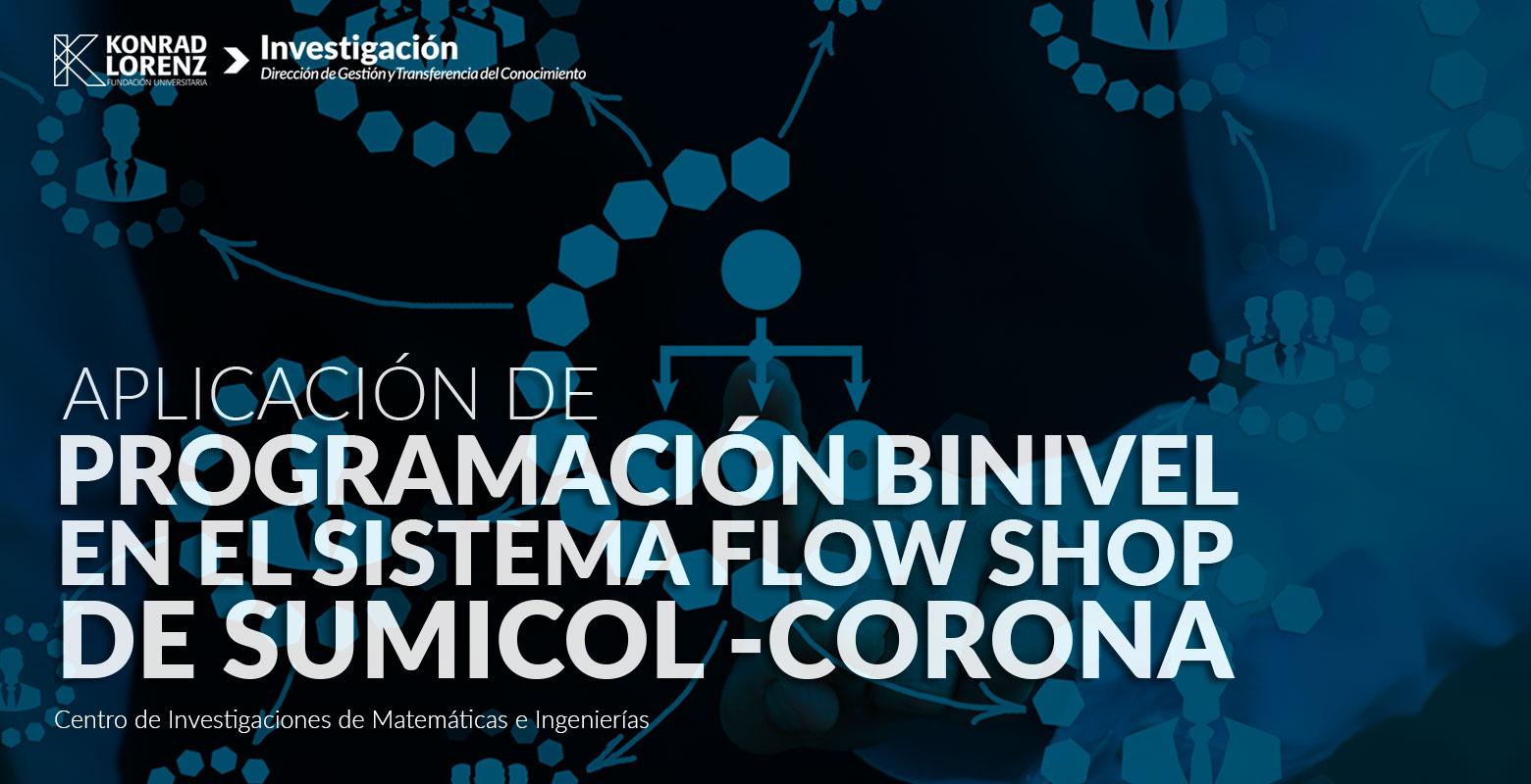 Aplicación de programación binivel en el sistema Flow Shop de SUMICOL – CORONA.