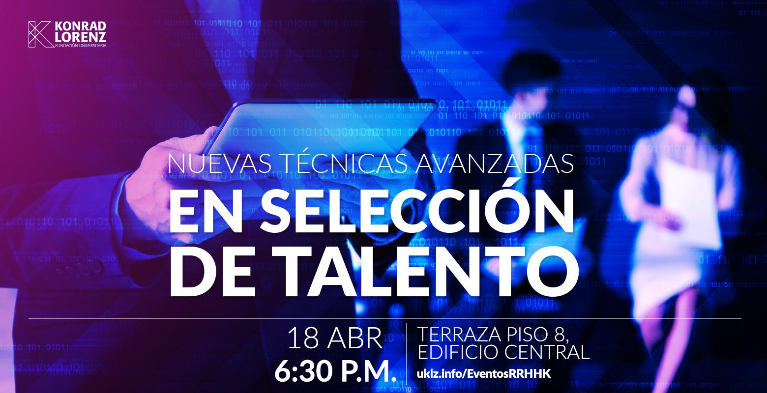 Conferencia: Nuevas Técnicas Avanzadas en Selección de Talento