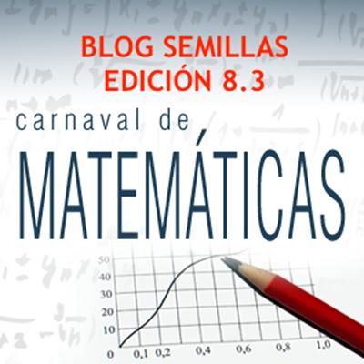 Edición 8.3 del Carnaval de Matemáticas: 24 al 30 de abril de 2017 #CarnaMat83