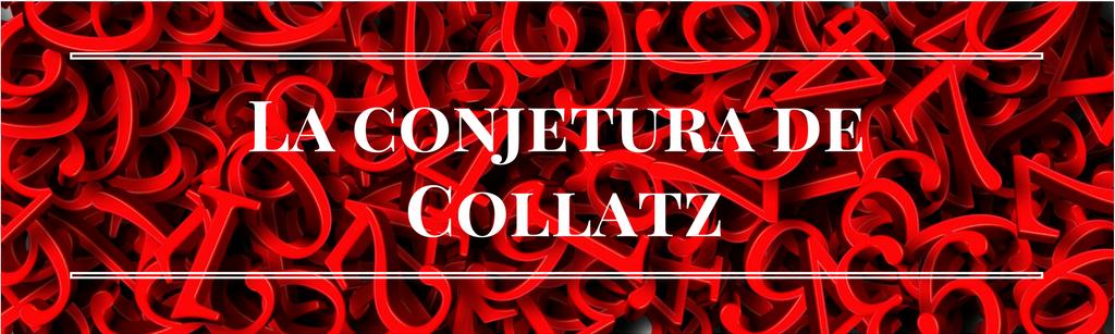 La conjetura de Collatz