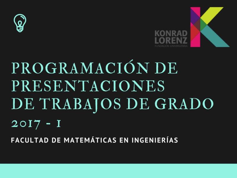 Programación de presentaciones de trabajos de grado 2017-I