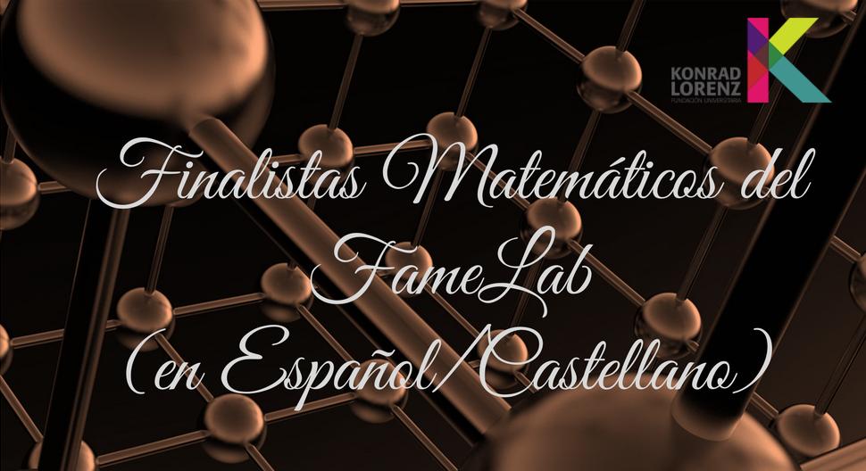 Finalistas matemáticos del FameLab (en español/castellano)