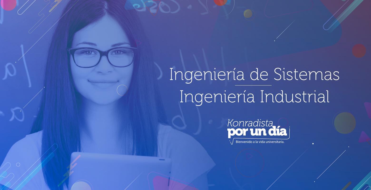 Universitario por un día en Ingeniería de Sistemas, Ingeniería Industrial o Matemáticas