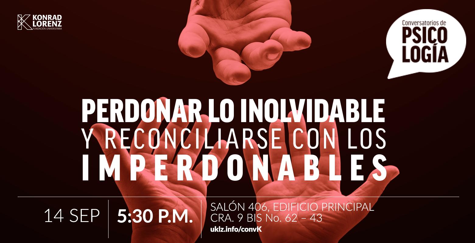 Conversatorio: Perdonar lo Inolvidable y Reconciliarse con los Imperdonables