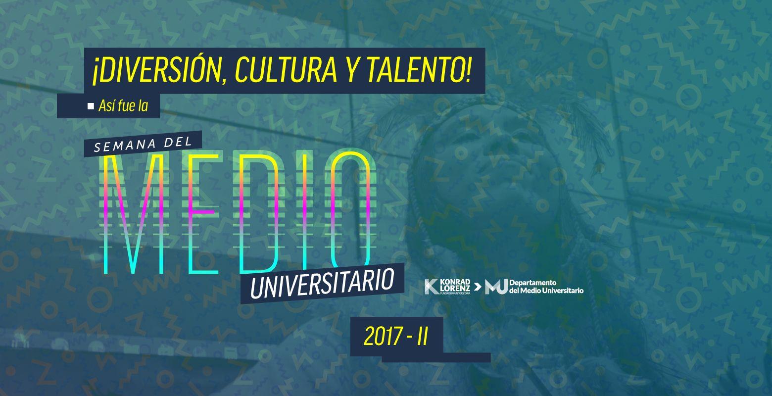 Semana del Medio Universitario 2017 - II: diversión, cultura y talento konradista